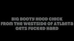 Big Booty Hood Chick Fucked Hard (@WangWorldHD)